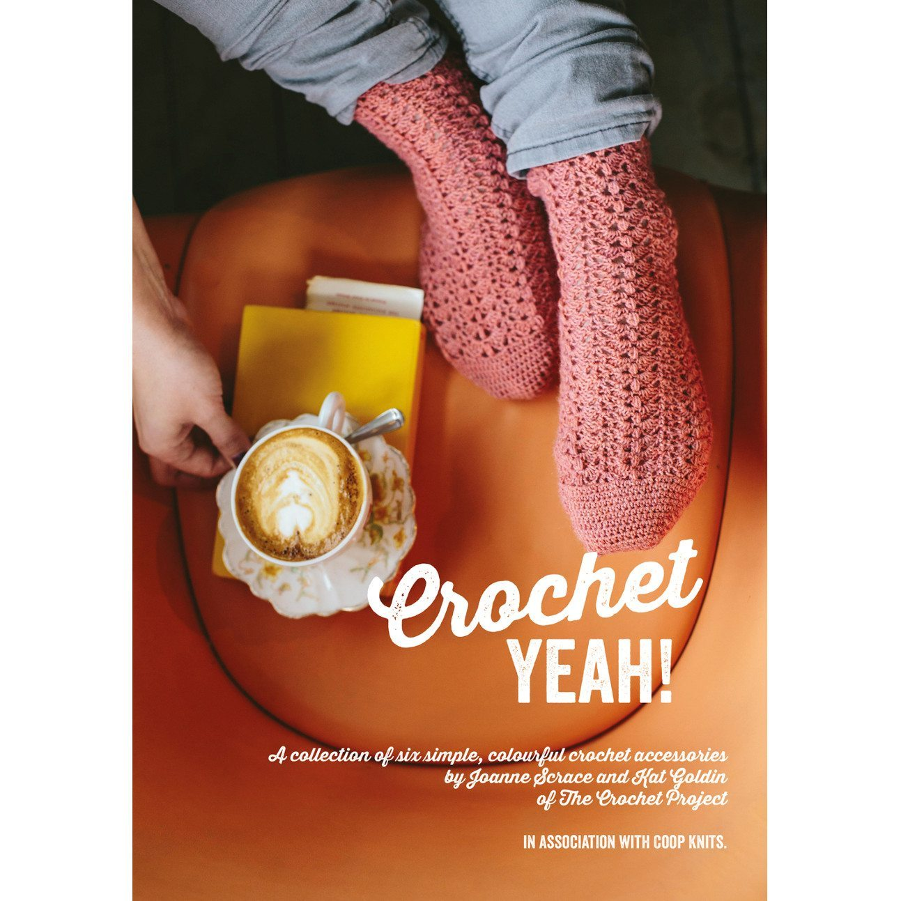Crochet Yeah!, Crochet, Accessories, Joanne Scrace. Kat Goldin, The Crochet Project, Coop Knits