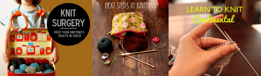 Knit Surgery, Learn to Knit Continental, Next Steps in Knitting