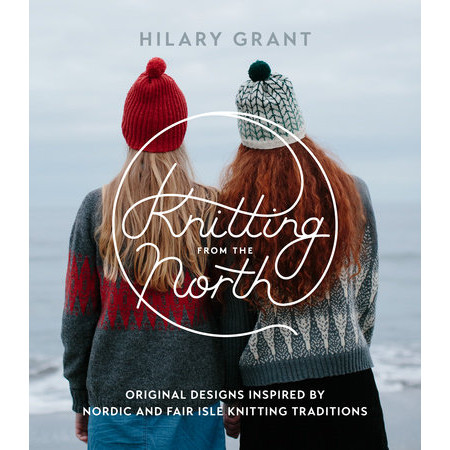 Knitting From the North, Hilary Grant, Pattern Book, Scotland, Accessories, Garments, Knitting