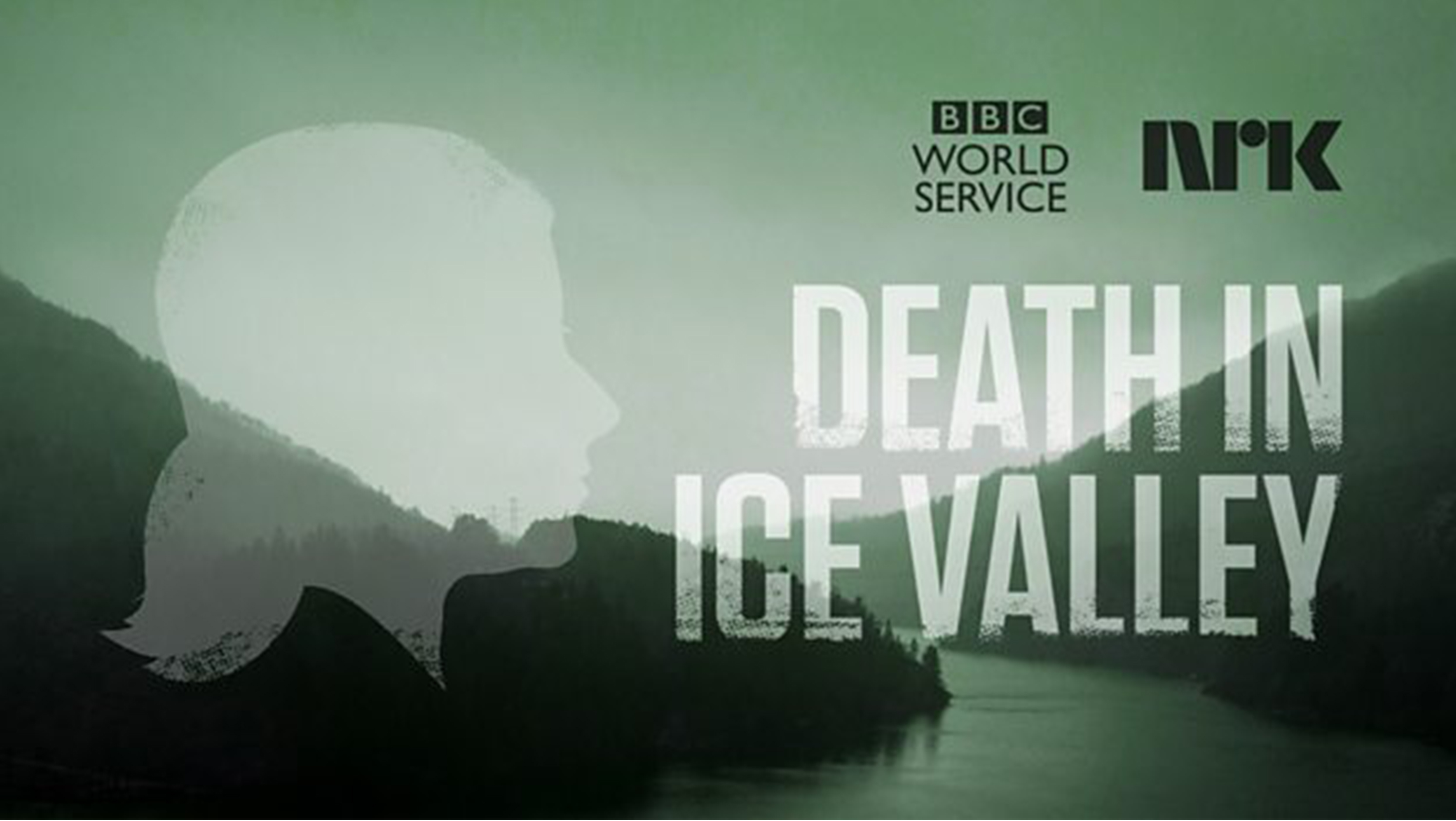 BBC World Service: Death in Ice Valley Podcast Series