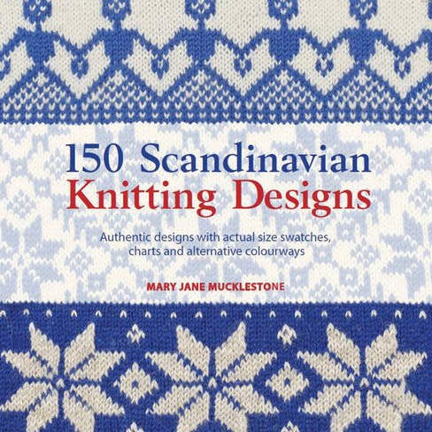 150 Scandinavian Knitting Designs Mary Jane Mucklestone Yak