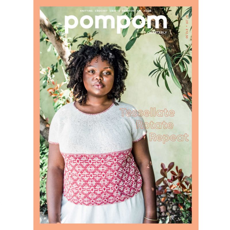 Pom Pom Quarterly Issue 29, Spring 2019, Crochet, Knitting, Pom Pom Press