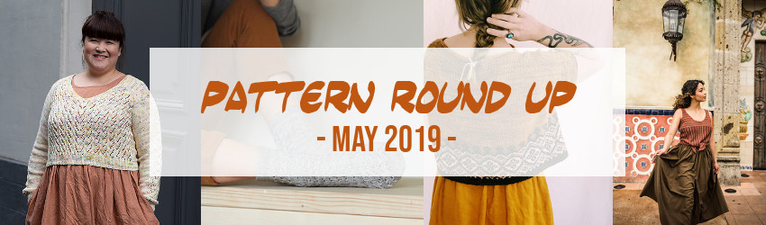 Pattern Round Up, May 2019
