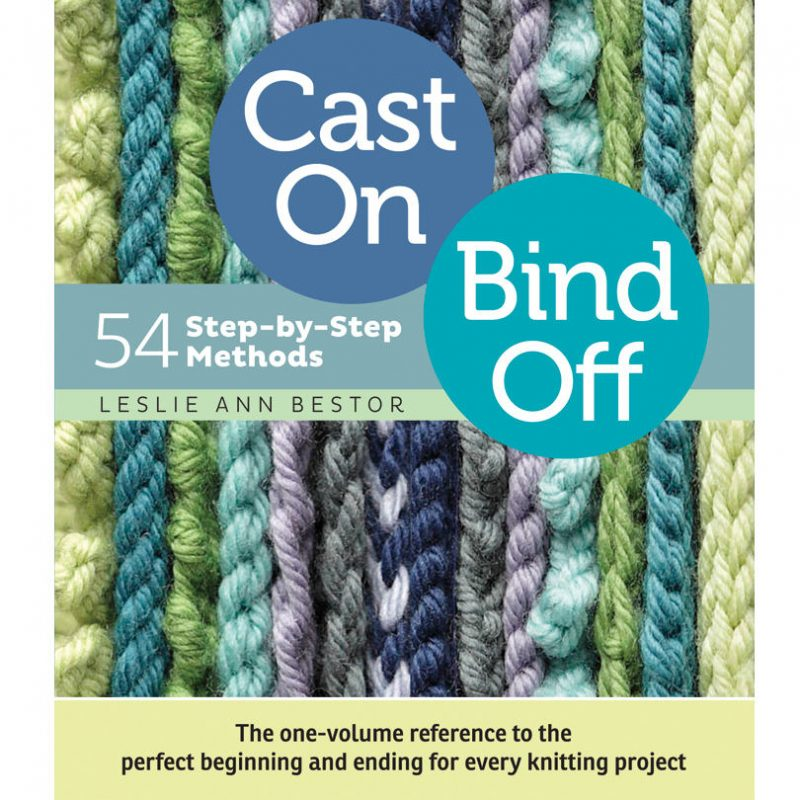 Cast On Bind Off, Leslie Ann Bestor, Knitting Technique, Knitting Book
