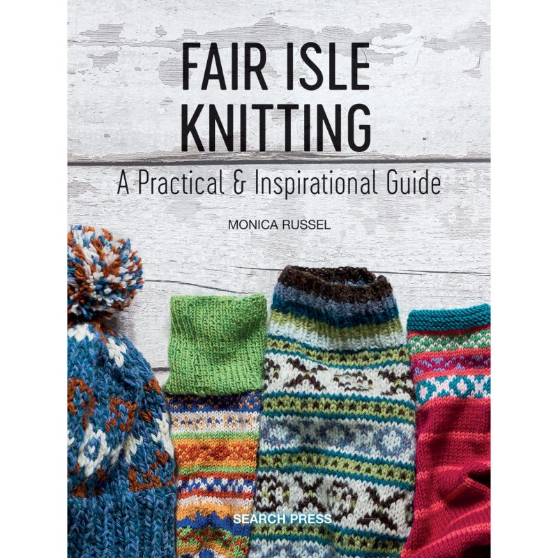 Fair Isle Knitting, Monia Russel, Knitting Technique, Knitting Book
