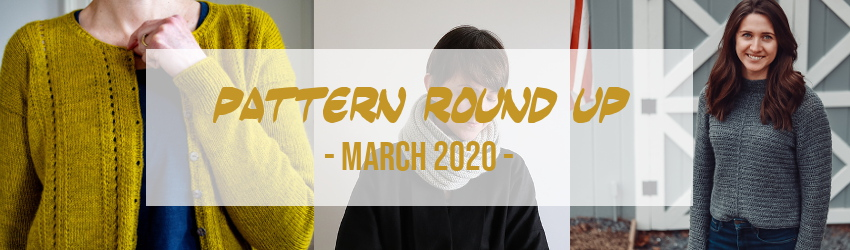 Pattern Round Up, March 2020