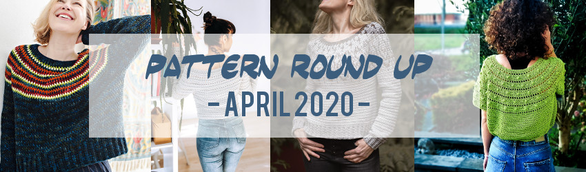 Pattern Round Up, Crochet, April 2020, Spring