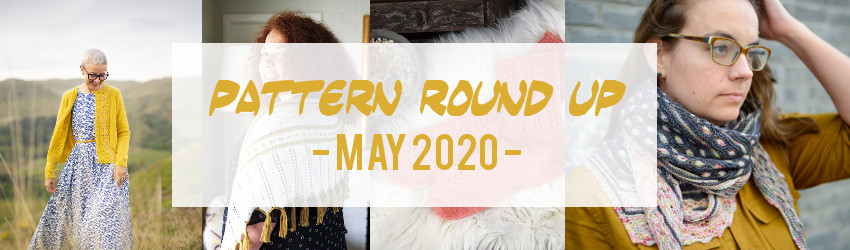 Pattern Round UP May 2020