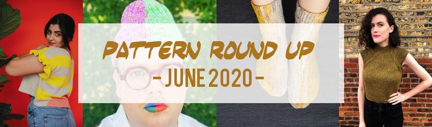 Pattern Round Up, June 2020