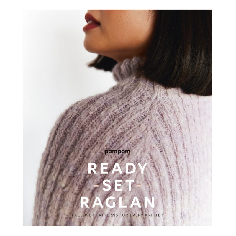 Ready Set Raglan, Pom Pom Press, Knitting Book, Pattern
