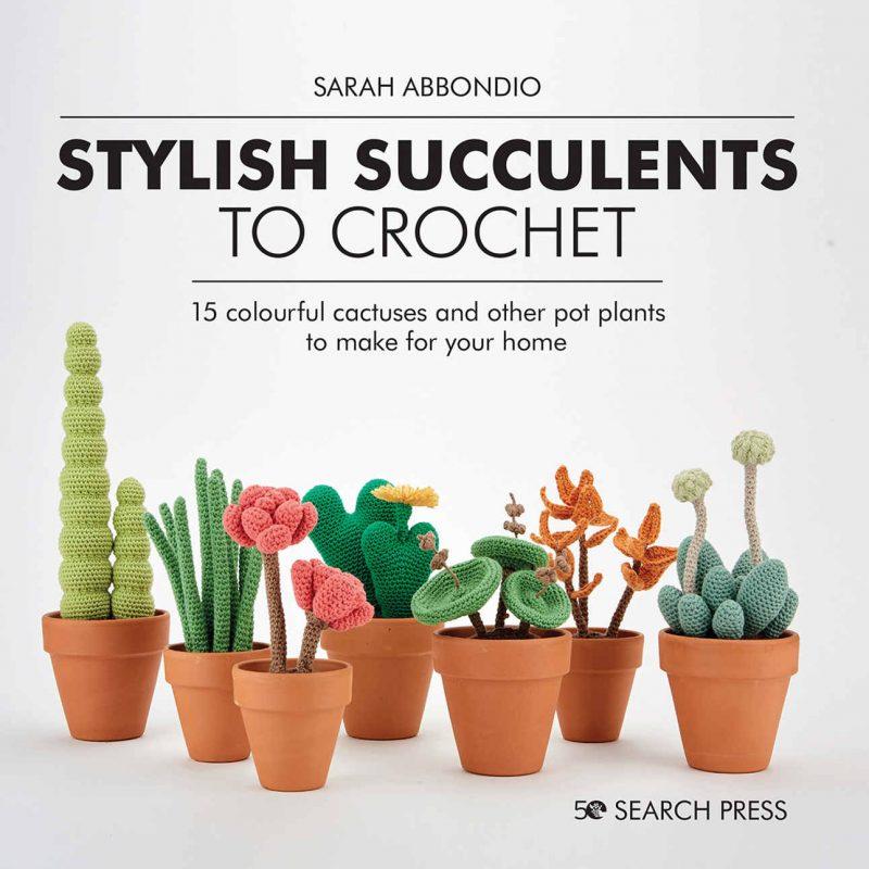 Sarah Abbondio, Crochet, Succulents