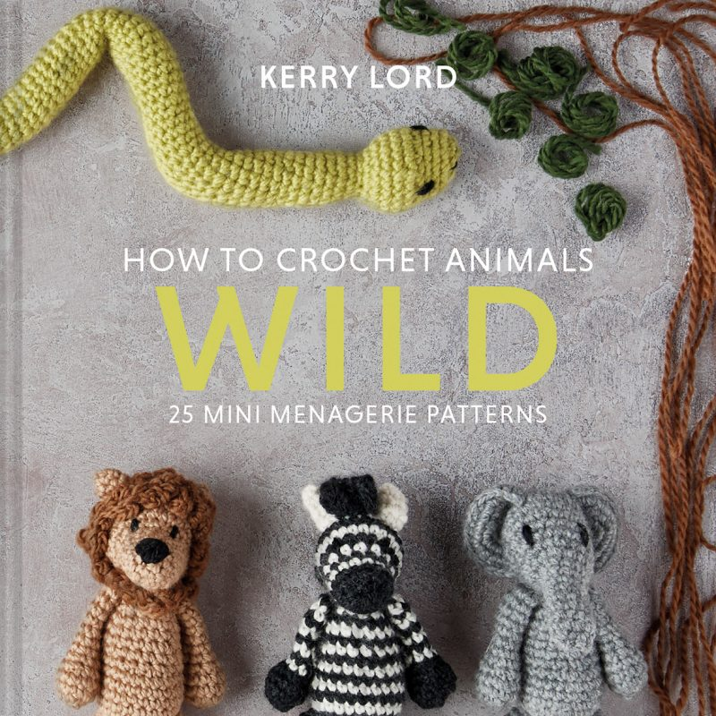 How to Crochet Animals, Wild, Crochet, Kerry Lord