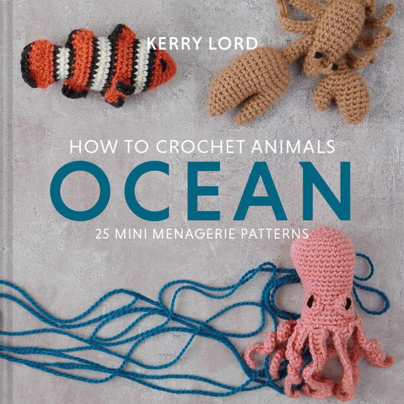 How to Crochet Animals, Ocean, Sealife, Kerry Lord