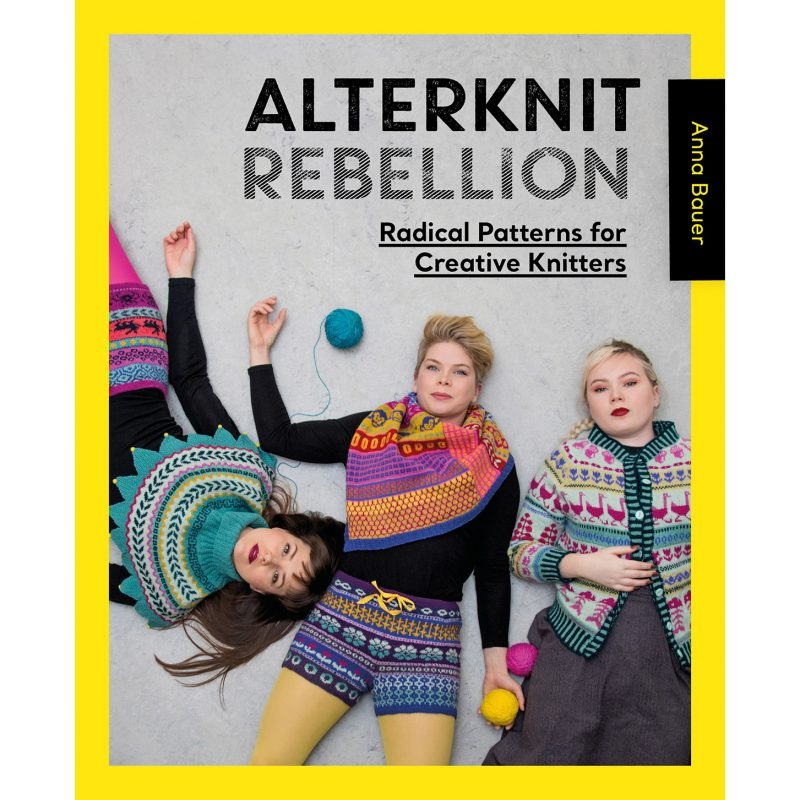 Allterknit Rebellion, Radical Knitting, Anna Bauer