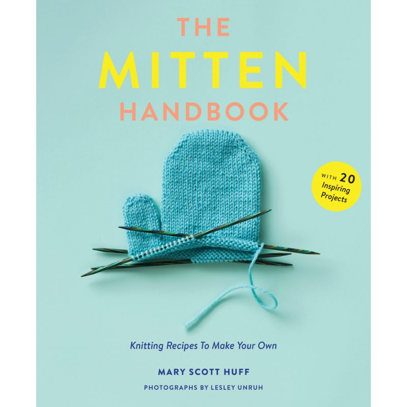 The Mitten Handbook, Knitting, Mittens, Mary Scott Huff