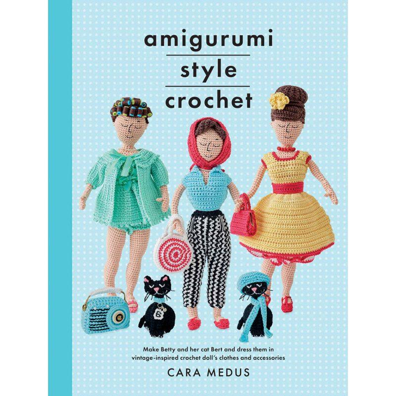 Amigurumi Style Crochet, Cara Medus