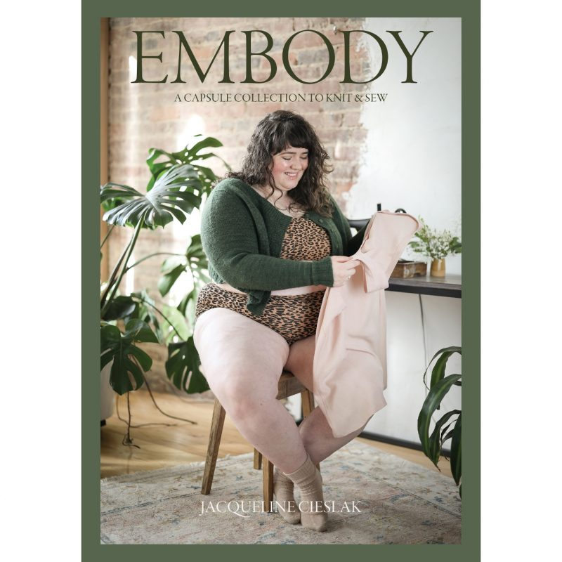 Jacqueline Cieslak, Embody, Sewing, Knitting, Capsule Wardrobe, Pom Pom Press