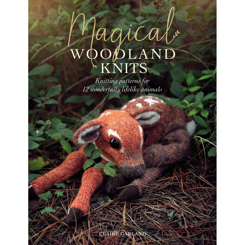Claire Garland, Magical Woodland Knits, Knitting Book, Soft Toys